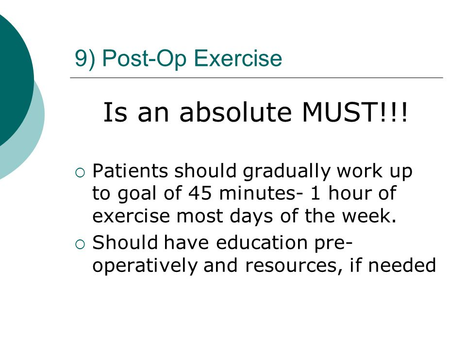 Is an absolute MUST!!! 9) Post-Op Exercise