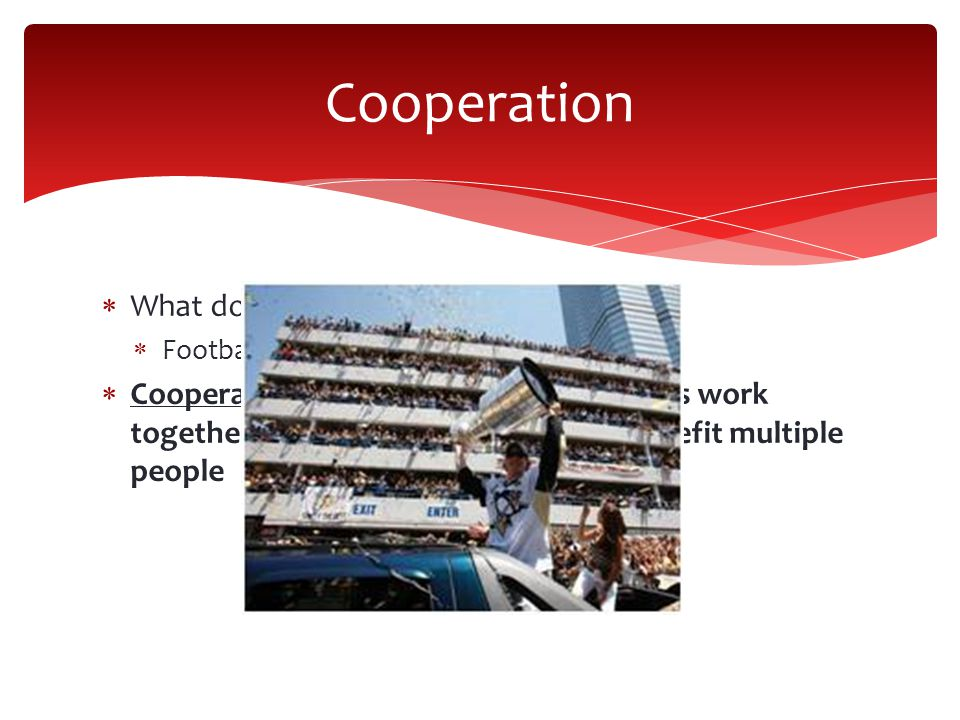 Cooperation What does it mean to cooperate