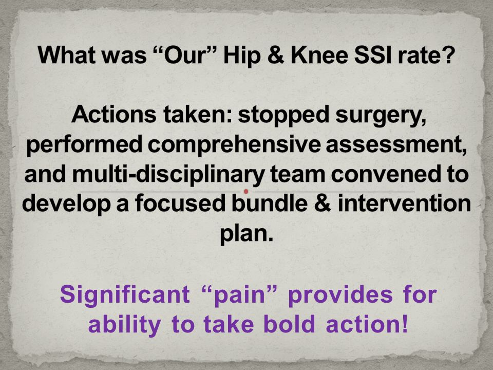 Significant pain provides for ability to take bold action!