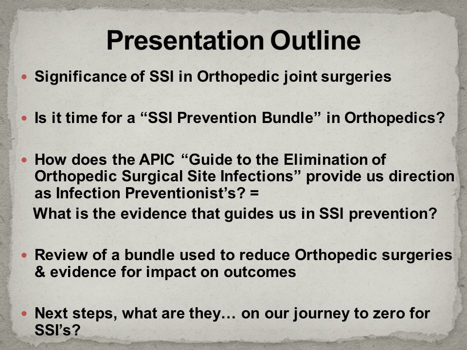 Presentation Outline Significance of SSI in Orthopedic joint surgeries