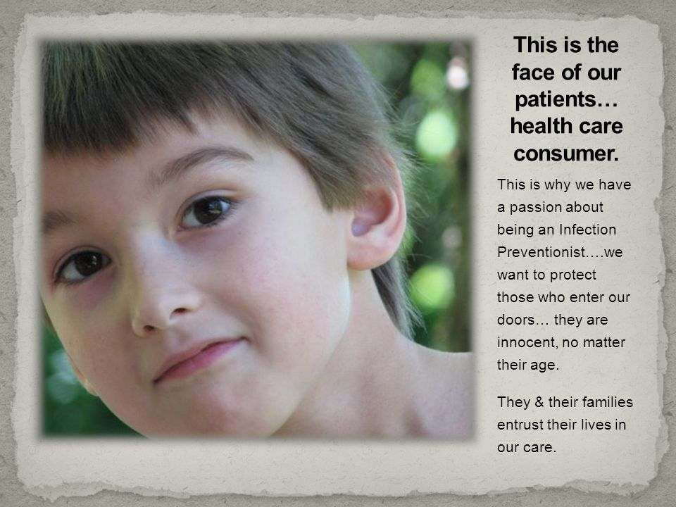 This is the face of our patients… health care consumer.
