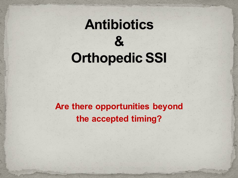 Antibiotics & Orthopedic SSI
