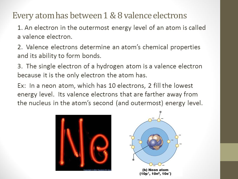 Every atom has between 1 & 8 valence electrons