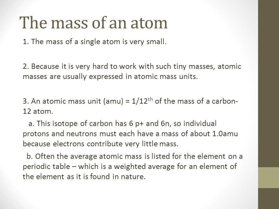 The mass of an atom