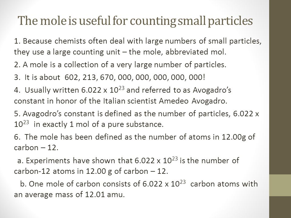 The mole is useful for counting small particles