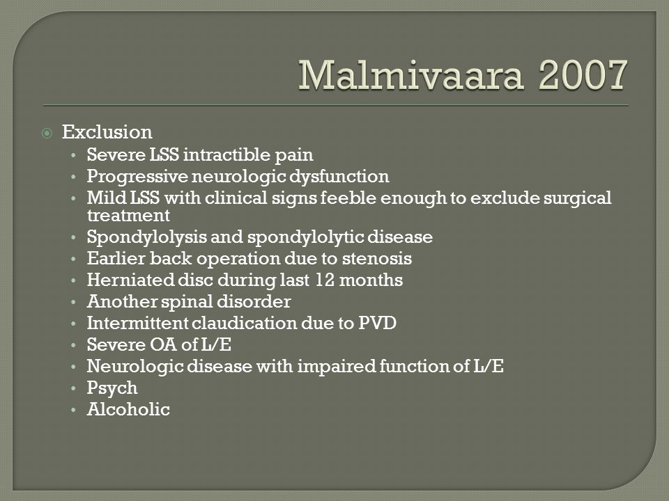 Malmivaara 2007 Exclusion Severe LSS intractible pain