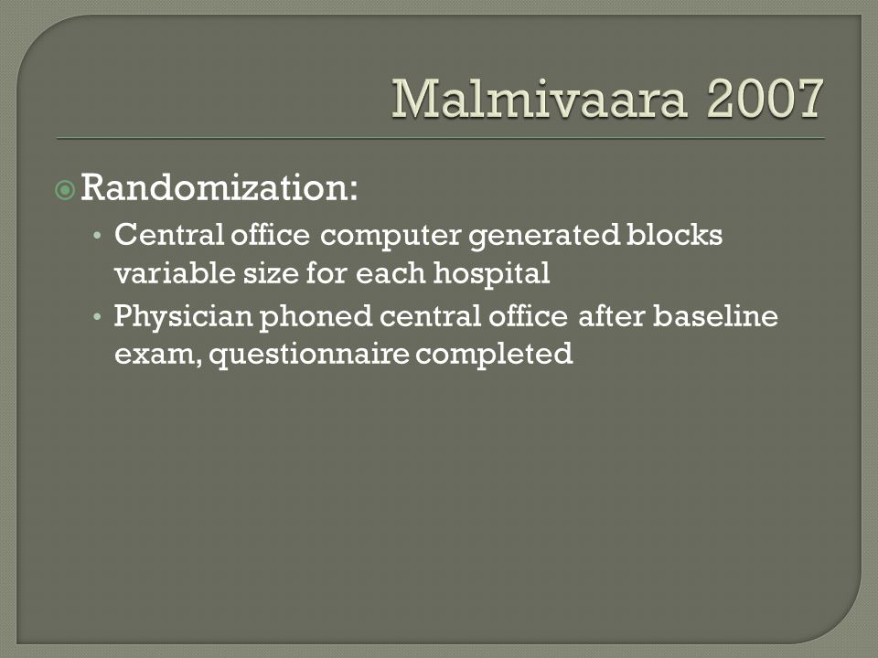 Malmivaara 2007 Randomization:
