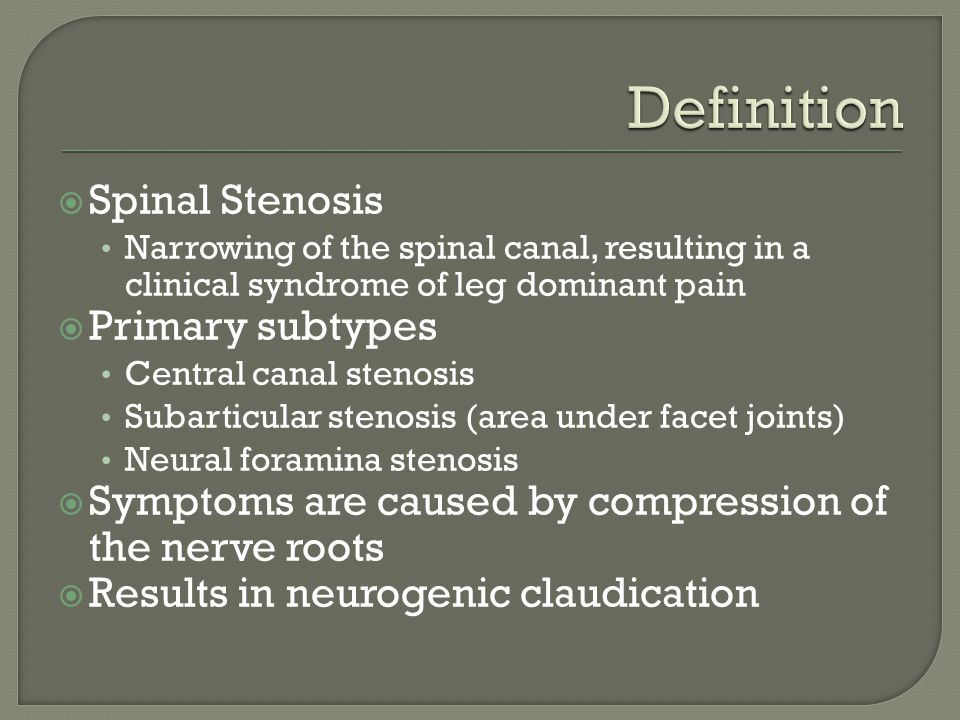 Definition Spinal Stenosis Primary subtypes