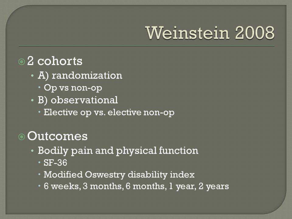 Weinstein 2008 2 cohorts Outcomes A) randomization B) observational