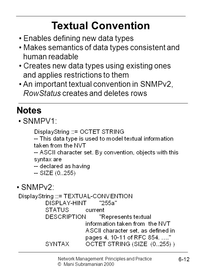 Textual Convention Notes Enables defining new data types