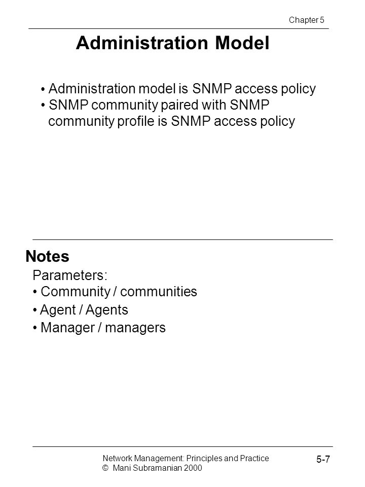 Administration Model Notes Administration model is SNMP access policy