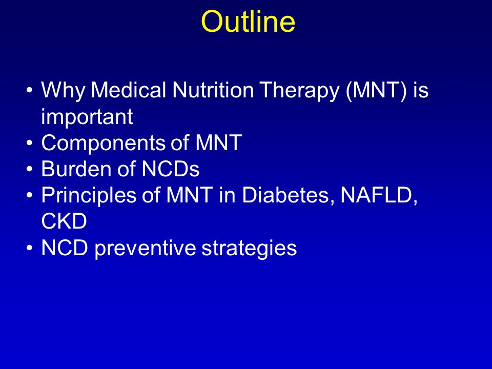 Outline Why Medical Nutrition Therapy (MNT) is important