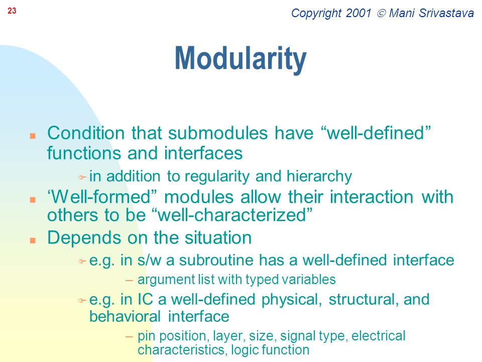 Modularity Condition that submodules have well-defined functions and interfaces. in addition to regularity and hierarchy.