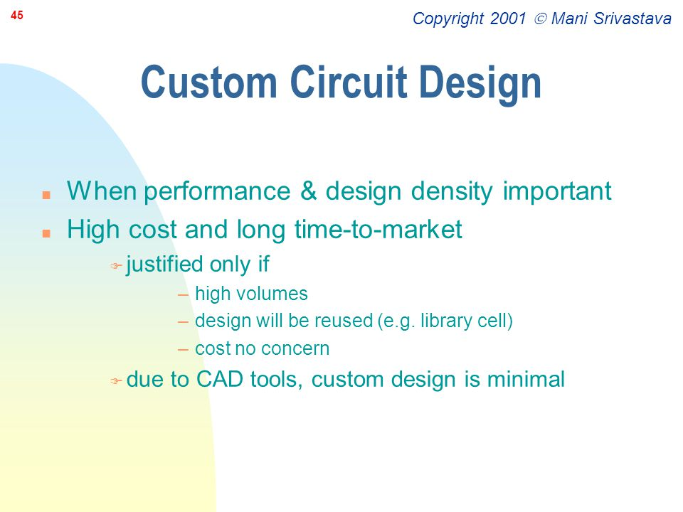 Custom Circuit Design When performance & design density important