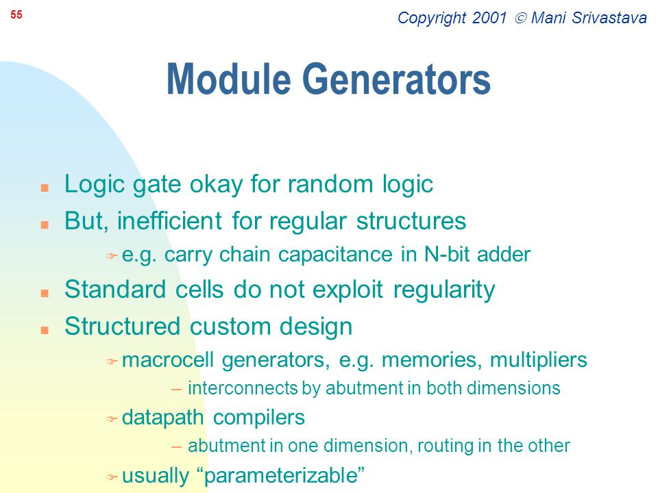 Module Generators Logic gate okay for random logic