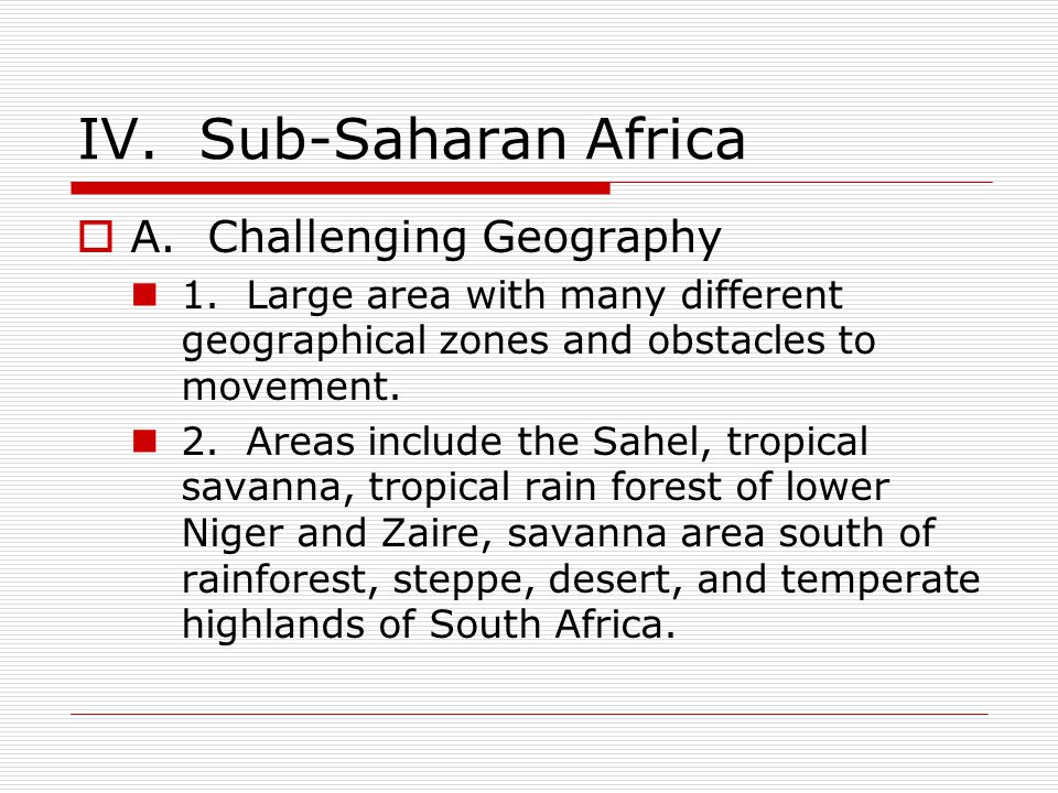 IV. Sub-Saharan Africa A. Challenging Geography