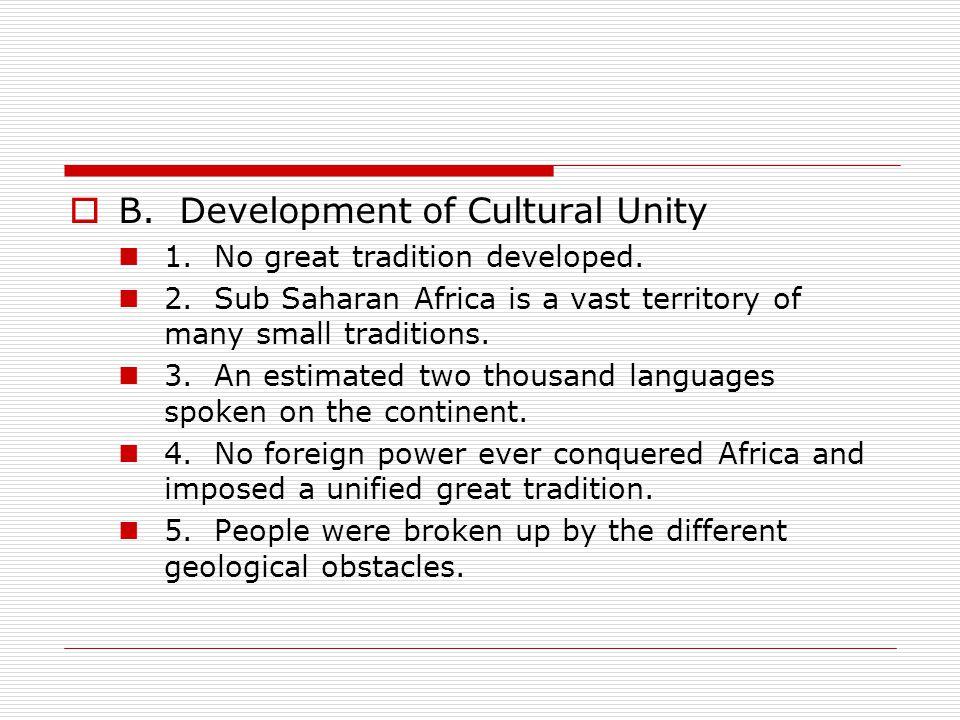 B. Development of Cultural Unity
