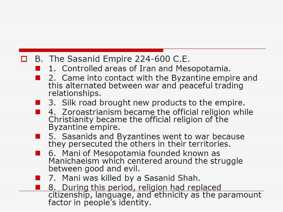 B. The Sasanid Empire 224-600 C.E.