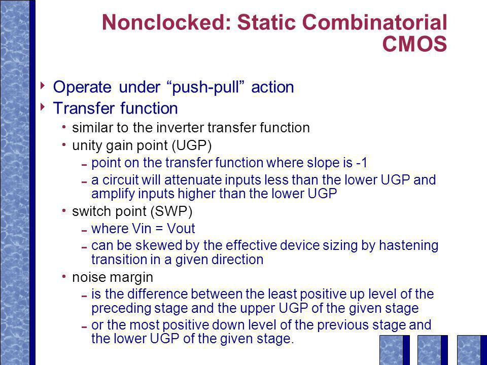 Nonclocked: Static Combinatorial CMOS