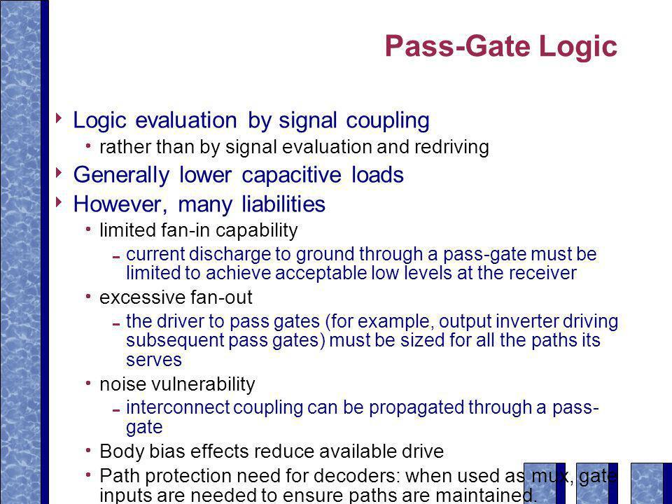 Pass-Gate Logic Logic evaluation by signal coupling