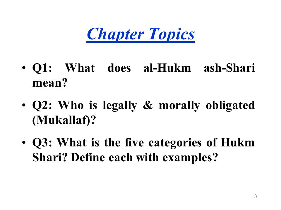 Chapter Topics Q1: What does al-Hukm ash-Shari mean