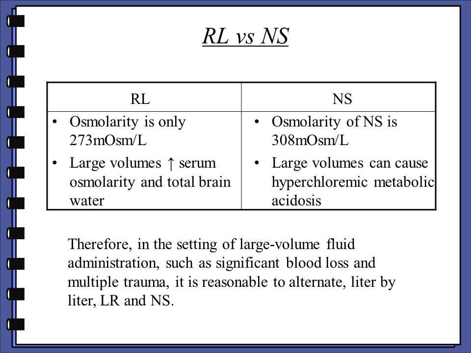 RL vs NS RL Osmolarity is only 273mOsm/L