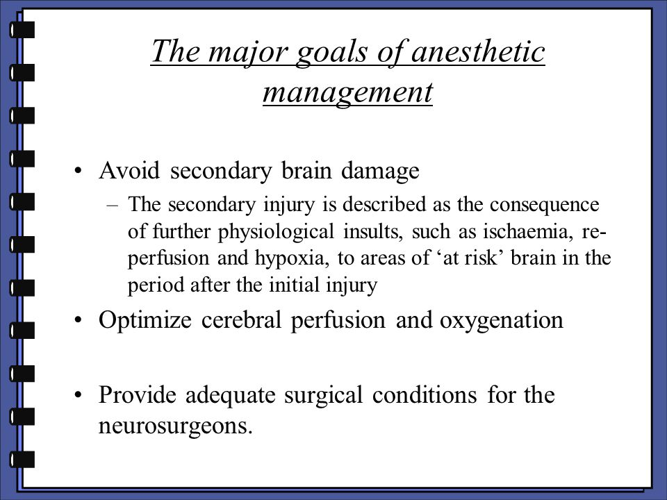 The major goals of anesthetic management