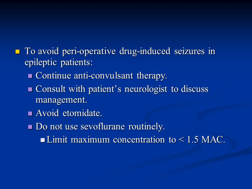 To avoid peri-operative drug-induced seizures in epileptic patients: