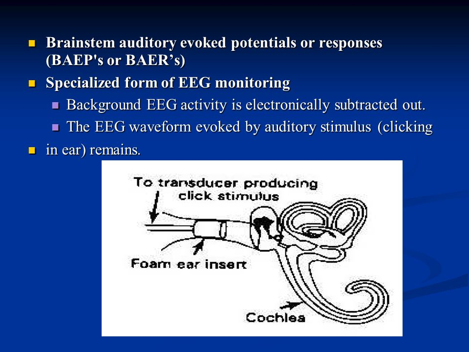 Brainstem auditory evoked potentials or responses (BAEP s or BAER's)