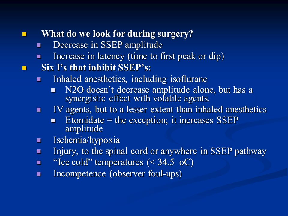 What do we look for during surgery Decrease in SSEP amplitude