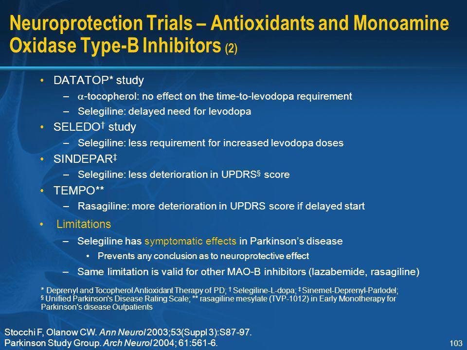 Section I Neuroprotection Trials – Antioxidants and Monoamine Oxidase Type-B Inhibitors (2) DATATOP* study.
