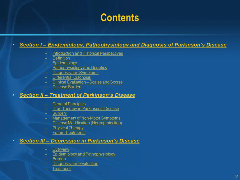 Section I Contents. Section I – Epidemiology, Pathophysiology and Diagnosis of Parkinson's Disease.