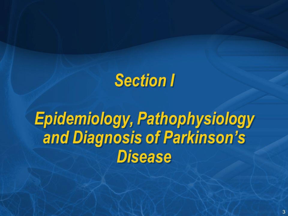 Section I Section I Epidemiology, Pathophysiology and Diagnosis of Parkinson's Disease
