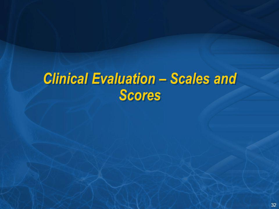 Clinical Evaluation – Scales and Scores