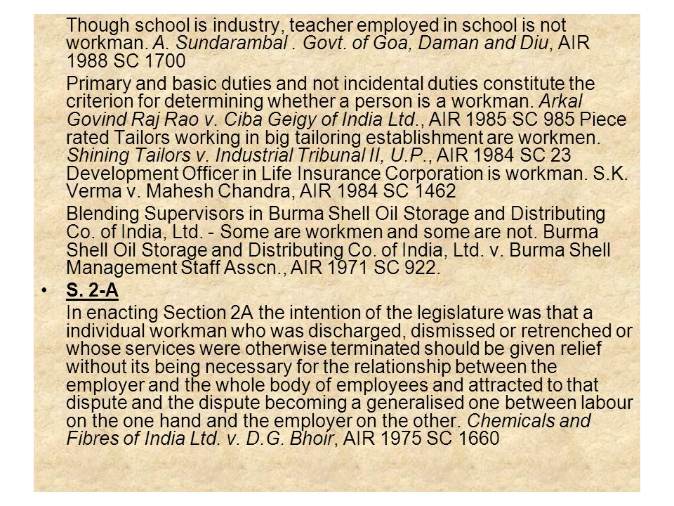 Though school is industry, teacher employed in school is not workman. A. Sundarambal . Govt. of Goa, Daman and Diu, AIR 1988 SC 1700