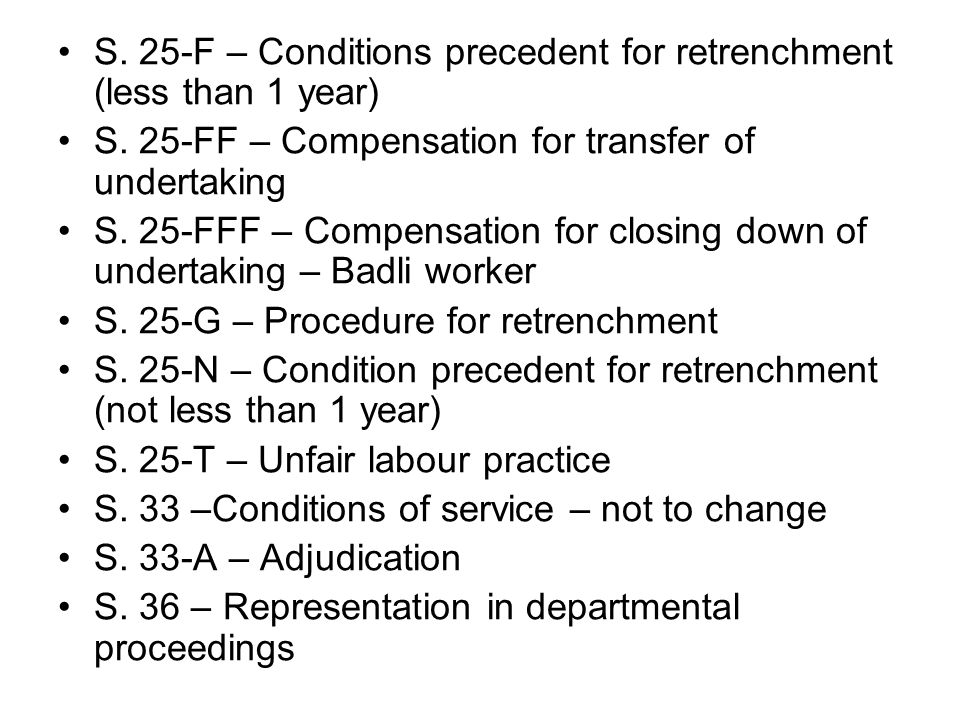 S. 25-F – Conditions precedent for retrenchment (less than 1 year)