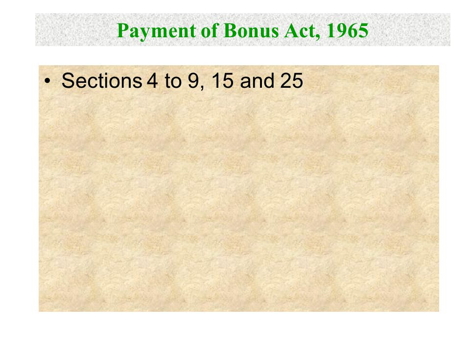 Payment of Bonus Act, 1965 Sections 4 to 9, 15 and 25