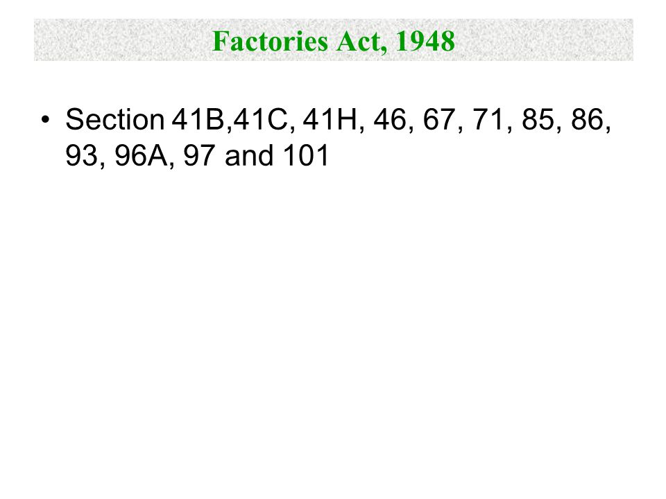 Factories Act, 1948 Section 41B,41C, 41H, 46, 67, 71, 85, 86, 93, 96A, 97 and 101