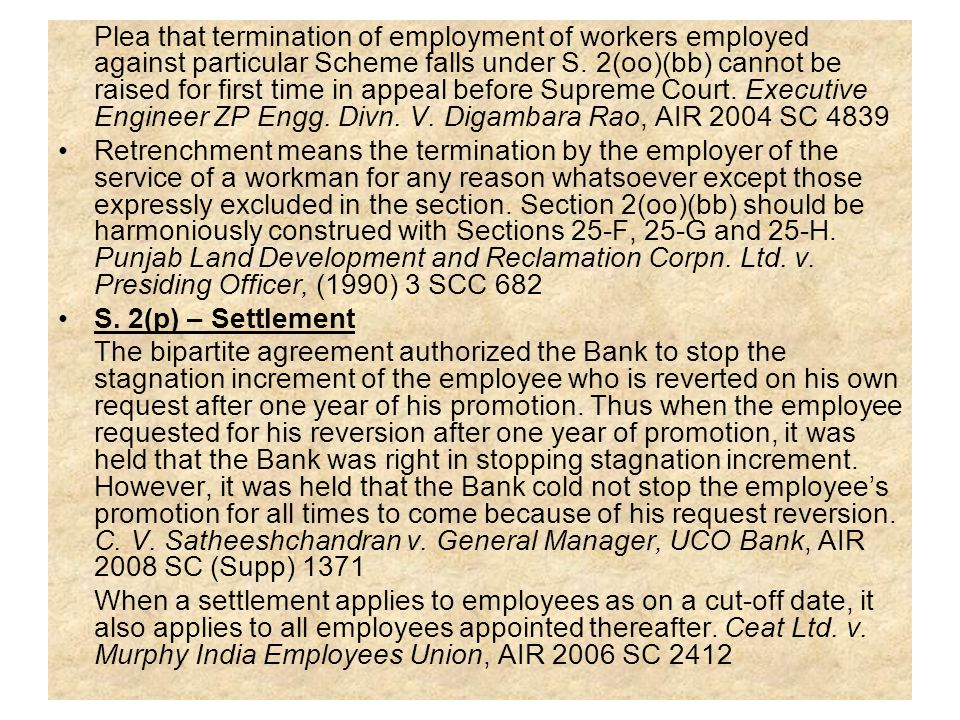 Plea that termination of employment of workers employed against particular Scheme falls under S. 2(oo)(bb) cannot be raised for first time in appeal before Supreme Court. Executive Engineer ZP Engg. Divn. V. Digambara Rao, AIR 2004 SC 4839