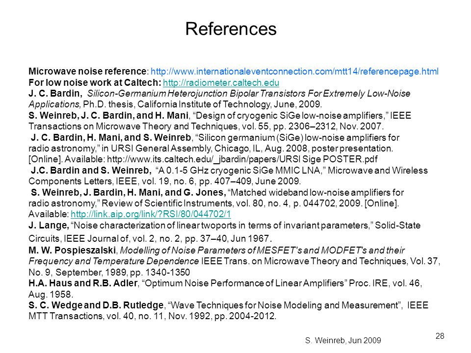 References Microwave noise reference: http://www.internationaleventconnection.com/mtt14/referencepage.html.