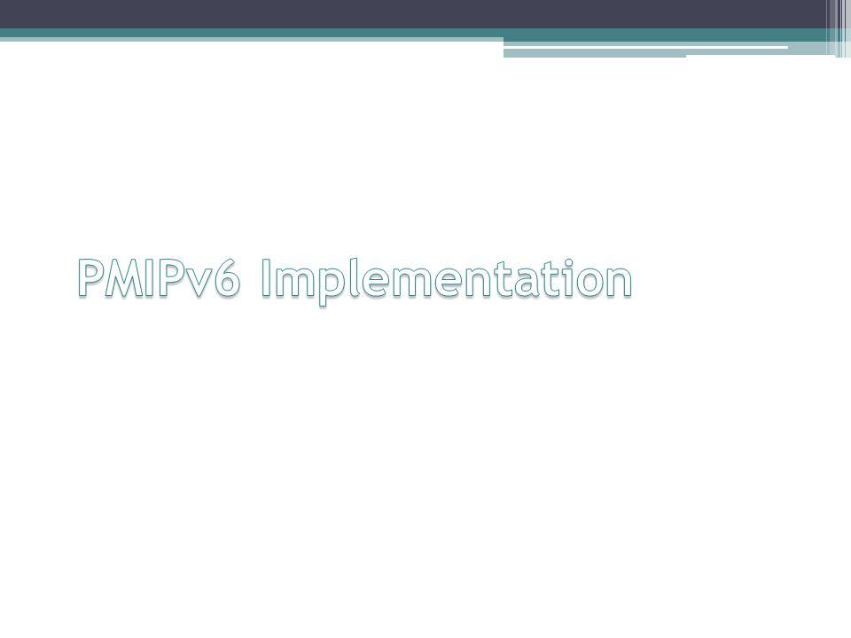 PMIPv6 Implementation