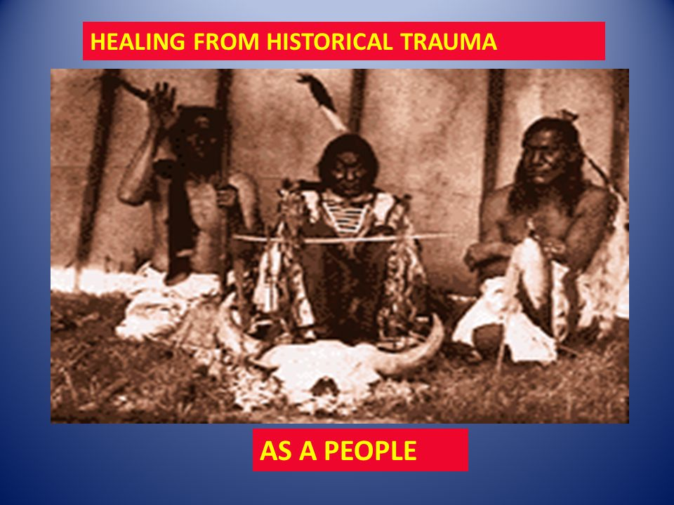 HEALING FROM HISTORICAL TRAUMA