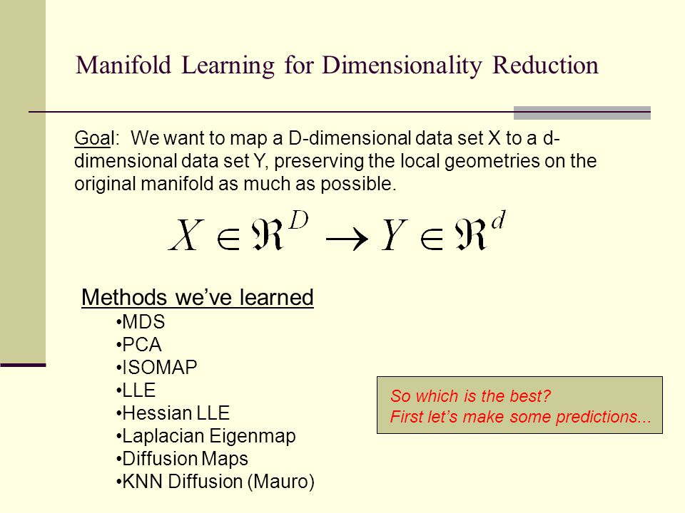 Manifold Learning for Dimensionality Reduction