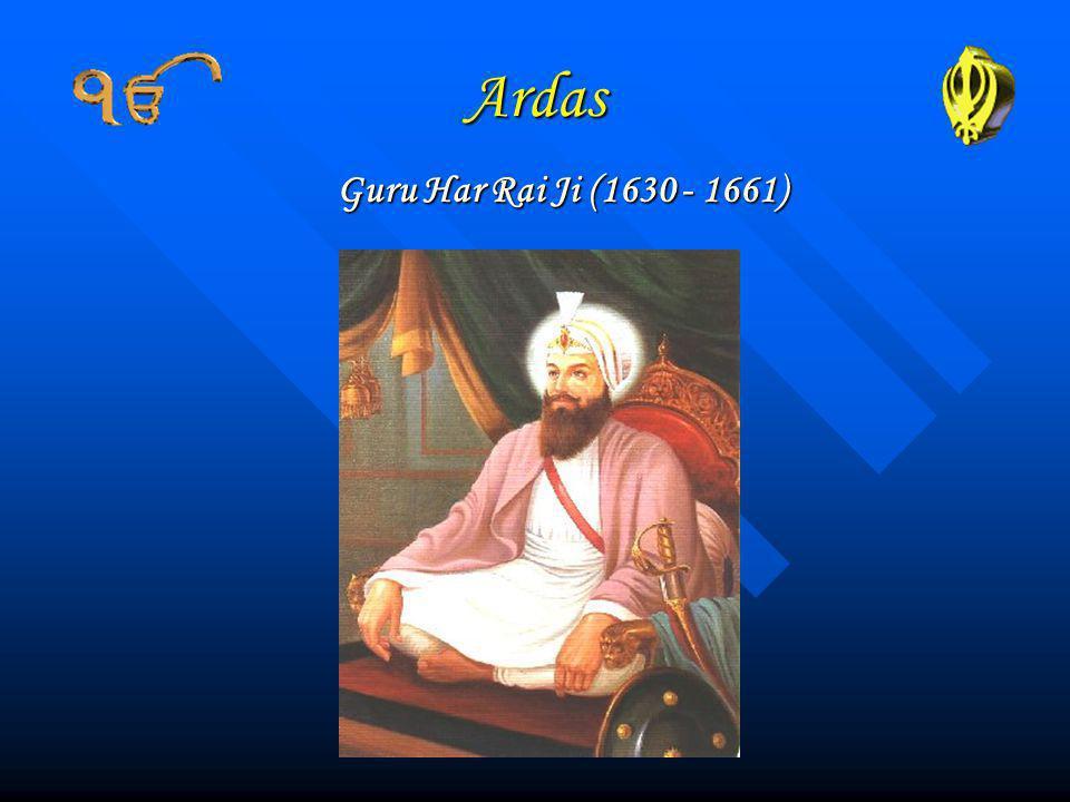 Ardas Guru Har Rai Ji (1630 - 1661)