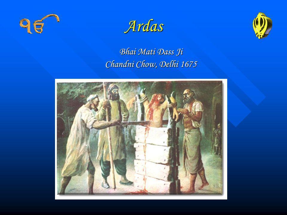 Ardas Bhai Mati Dass Ji Chandni Chow, Delhi 1675
