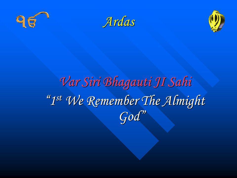 Var Siri Bhagauti JI Sahi 1st We Remember The Almight God