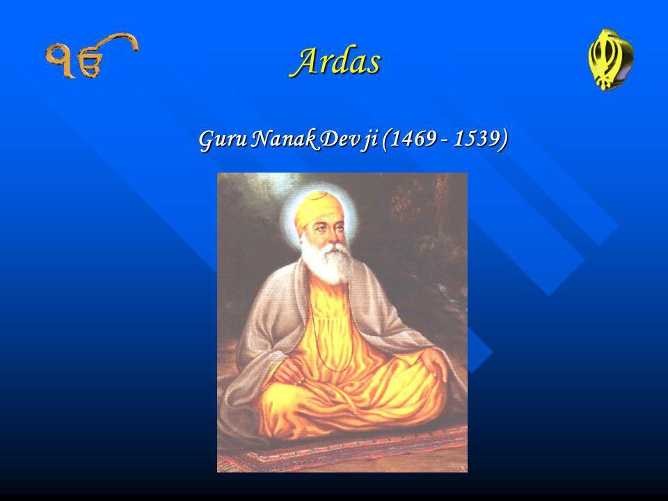 Ardas Guru Nanak Dev ji (1469 - 1539)