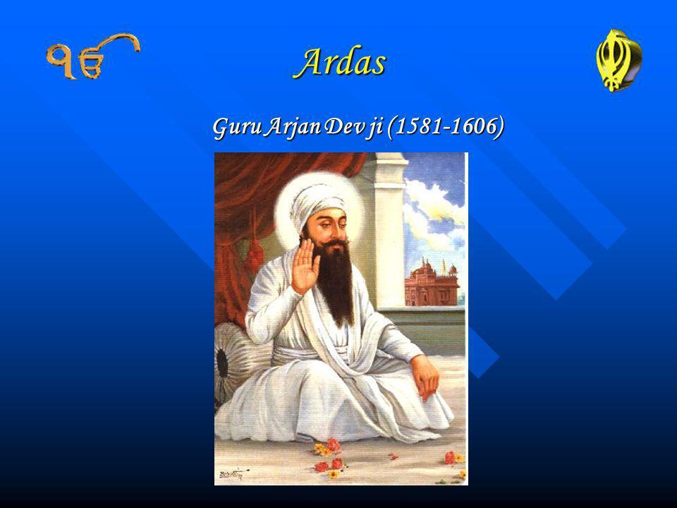 Ardas Guru Arjan Dev ji (1581-1606)