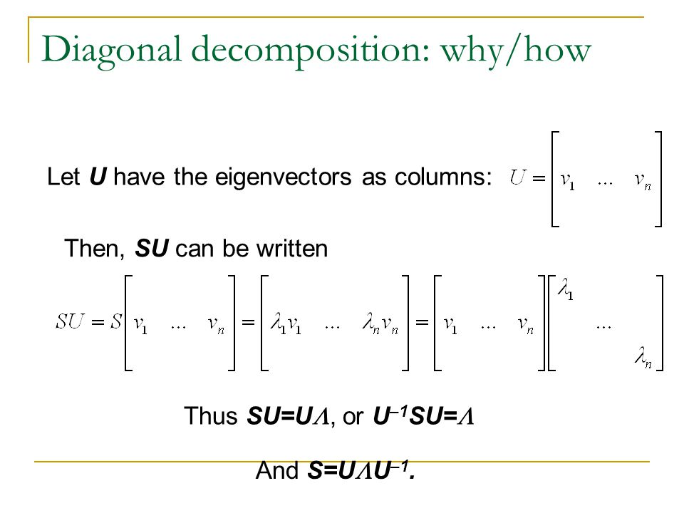 Diagonal decomposition: why/how