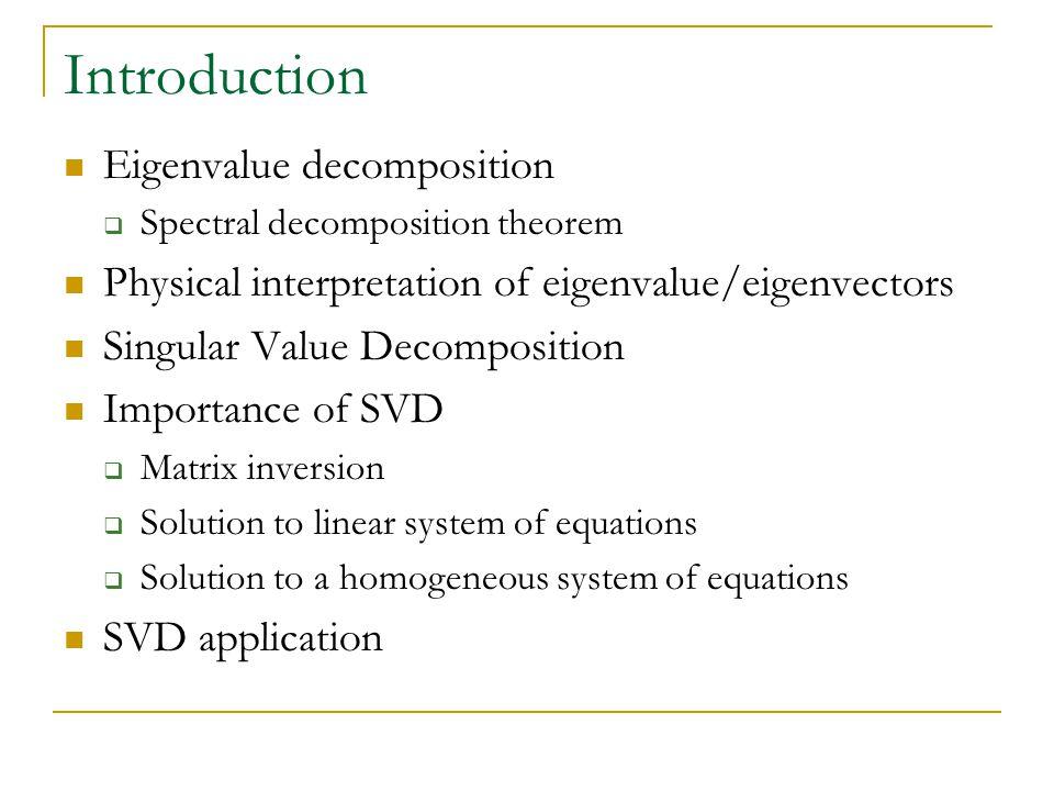 Introduction Eigenvalue decomposition